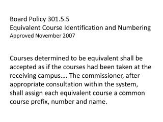 Board Policy 301.5.5  Equivalent Course Identification and Numbering Approved November 2007