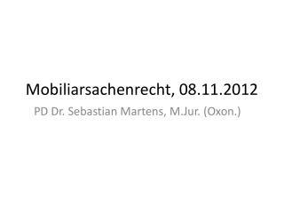 Mobiliarsachenrecht , 08.11.2012