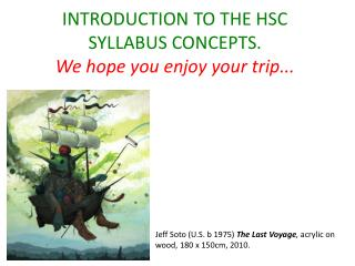 INTRODUCTION TO THE HSC SYLLABUS CONCEPTS.  We hope you enjoy your trip...