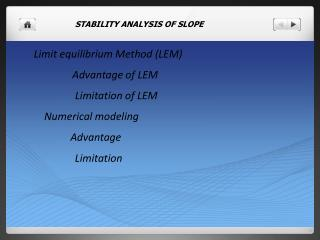 Limit  equilibrium Method (LEM)     Advantage of LEM   	  Limitation of LEM