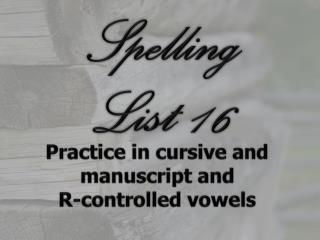 Spelling  List  16