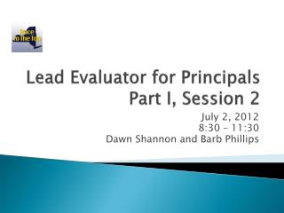 Lead Evaluator for Principals Part I, Session 2