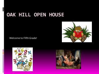 Oak Hill Open House