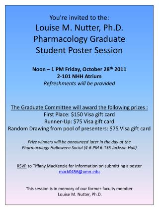 You're invited to the: Louise M. Nutter , Ph.D.  Pharmacology Graduate  Student Poster Session