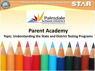 Parent Academy Topic: Understanding the State and District Testing Programs