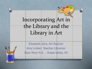 Incorporating Art in the Library and the Library in Art