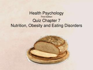 Health Psychology Third Edition Quiz Chapter 7  Nutrition, Obesity and Eating Disorders
