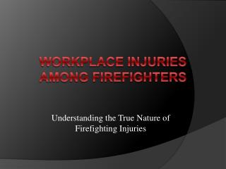 Workplace Injuries Among Firefighters