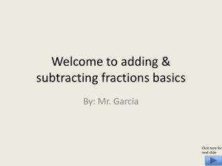 Welcome to adding & subtracting fractions basics