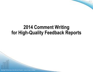 2014 Comment Writing  for High-Quality Feedback Reports