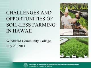 CHALLENGES AND OPPORTUNITIES OF SOIL-LESS FARMING IN HAWAII