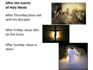 After the events of Holy Week: