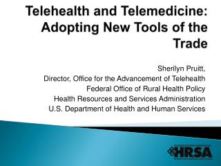 Telehealth and Telemedicine: Adopting New Tools of the Trade
