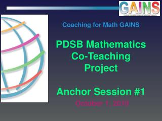 Coaching for Math GAINS PDSB Mathematics  Co-Teaching Project  Anchor Session  #1