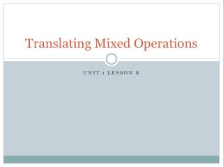 Translating Mixed Operations