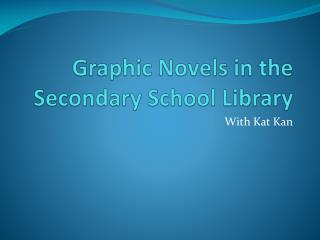 Graphic Novels in the Secondary School Library