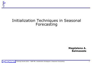 Initialization Techniques in Seasonal Forecasting