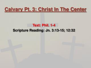 Calvary Pt. 3: Christ In The Center