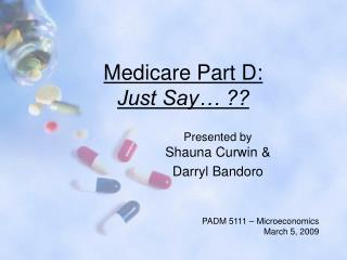 Medicare Part D: Just Say… ??