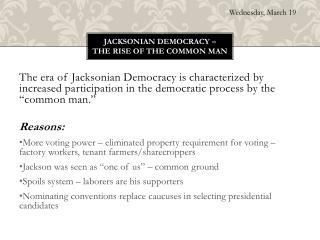 Jacksonian Democracy –  The Rise of the common man