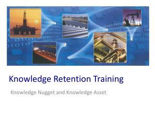 Knowledge Retention Training