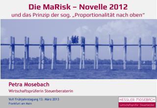 """Die  MaRisk  – Novelle 2012 und das Prinzip der sog. """"Proportionalität nach oben"""""""