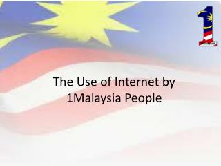 The  Use  of Internet by 1Malaysia  People
