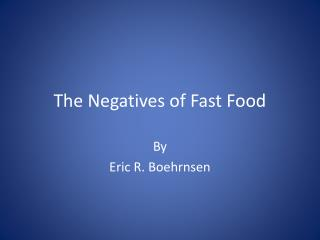 The Negatives of Fast Food