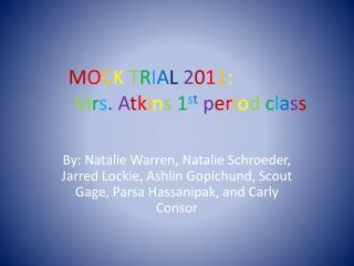 M O C K T R I A L 2 0 1 1 : M r s . A t k i n s 1 s t p e r i o d  c l a s s