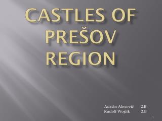 Castles of  prešov  region