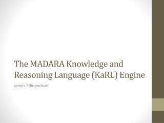 The MADARA Knowledge and Reasoning Language ( KaRL ) Engine