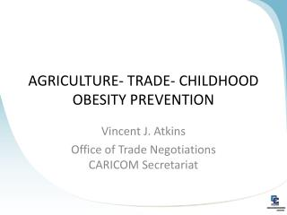 AGRICULTURE- TRADE- CHILDHOOD OBESITY PREVENTION