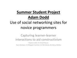 Summer Student Project Adam Dodd Use of social networking sites for novice programmers