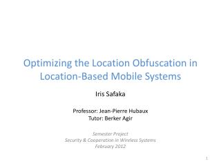 Optimizing the Location Obfuscation in Location-Based Mobile Systems