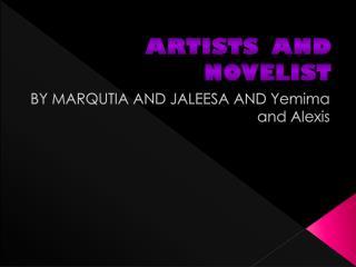 Artists  and Novelist