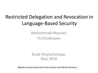 Restricted Delegation and Revocation in  Language-Based Security