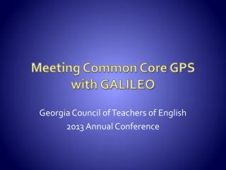 Meeting Common Core GPS with GALILEO