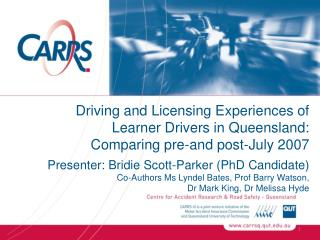 Driving and Licensing Experiences of  Learner Drivers in Queensland: