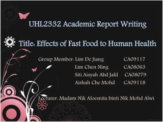 UHL2332 Academic Report Writing Title: Effects of Fast Food to Human Health
