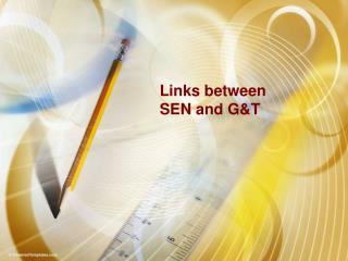 Links between  SEN and GT