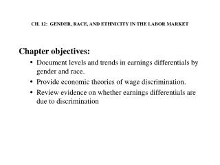 CH. 12:  GENDER, RACE, AND ETHNICITY IN THE LABOR MARKET