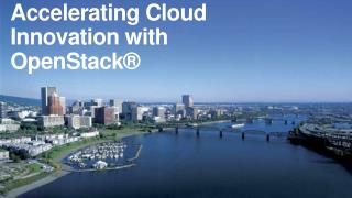 Accelerating Cloud Innovation with  OpenStack®