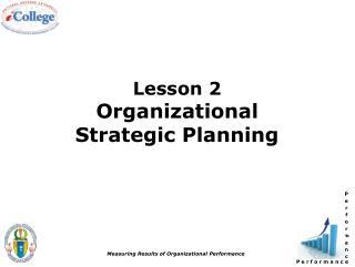 Lesson 2 Organizational  Strategic Planning