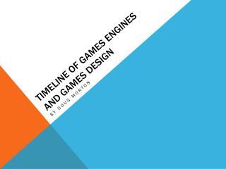 Timeline of games engines and games design