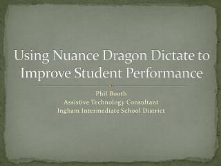 Using Nuance Dragon Dictate to Improve Student Performance