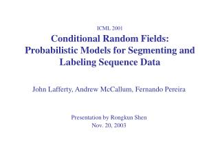 ICML 2001  Conditional Random Fields:  Probabilistic Models for Segmenting and Labeling Sequence Data