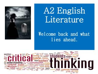 A2 English  Literature Welcome back and what lies ahead.