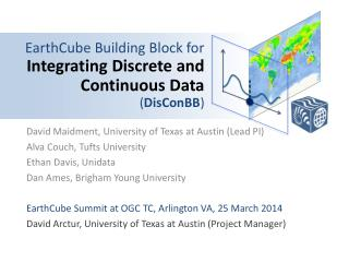 EarthCube Building Block for  Integrating  Discrete  and Continuous Data ( DisConBB )