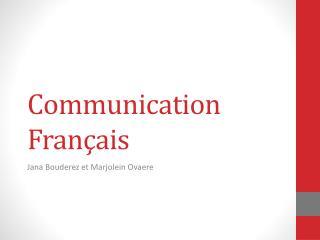 Communication Fran�ais