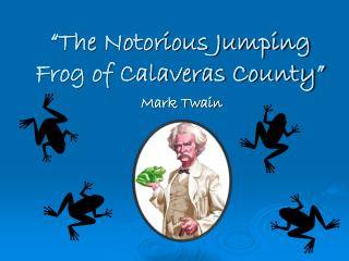 """The Notorious Jumping Frog of Calaveras County"""